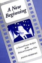 A new beginning : a textual frame analysis of the political campaign film