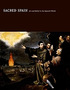 Sacred Spain : art and belief in the Spanish world