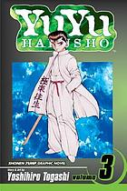 YuYu Hakusho, Vol. 3 : in the flesh