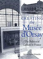Creating the Musée d'Orsay : the politics of culture in France