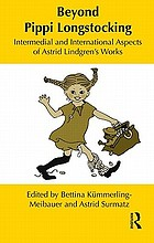 Beyond Pippi Longstocking : intermedial and international aspects of Astrid Lindgren's works