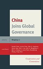 China joins global governance : cooperation and contentions