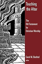 Touching the altar : the Old Testament for Christian worship
