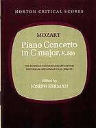 Piano concerto in C major, K. 503 : the score of the New Mozart edition, historical and analytical essays