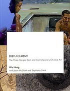 Displacement : the Three Gorges Dam and contemporary Chinese art