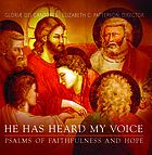 He has heard my voice : Psalms of faithfulness and hope.