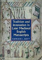 Tradition and innovation in later medieval English manuscripts