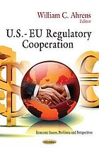 U.S.--EU regulatory cooperation