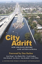 City adrift : New Orleans before and after Katrina