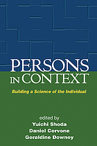 Persons in context : building a science of the individual ; [conference held in honour of Walter Mischel on June 11, 2005 ... in New York ...]