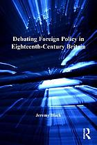 Debating foreign policy in eighteenth-century Britain