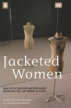 Jacketed women : qualitative research methodologies on sexualities and gender in Africa