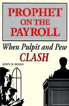 Prophet on the payroll : when pulpit and pew clash