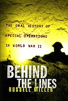 Behind the lines : the oral history of Special Operations in World War II