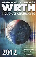 World radio TV handbook, WRTH 2012 : the directory of global broadcasting.
