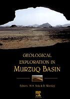 Geological exploration in Murzuq Basin : the Geological Conference on Exploration in the Murzuq Basin held in Sabha, September 20-22, 1998