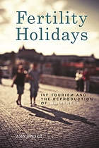 Fertility holidays : IVF tourism and the reproduction of whiteness