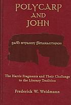 Polycarp & John : the Harris fragments and their challenge to the literary traditions