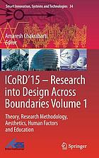 ICoRD'15 -- research into design across boundaries. Volume 1, Theory, research methodology, aesthetics, human factors and education