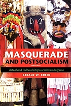 Masquerade and postsocialism : ritual and cultural dispossession in Bulgaria