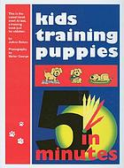 Kids training puppies in 5 minutes