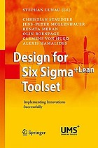 Design for Six sigma+lean toolset : implementing innocations successfully