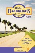 Best backroads of Florida : Coasts, glades, and groves v.2