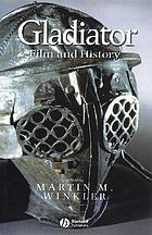 Gladiator : film and history