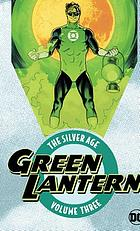 Green Lantern, the Silver Age. Volume three