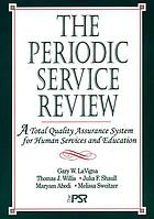 The Periodic service review : a total quality assurance system for human services and education