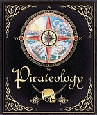 Pirateology : the sea journal of Captain William Lubber, pirate hunter general, Boston, Massachusetts