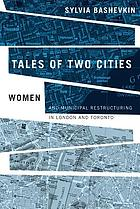 Tales of Two Cities : Women and Municipal Restructuring in London and Toronto.
