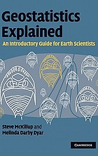 Geostatistics explained : an introductory guide for earth scientists