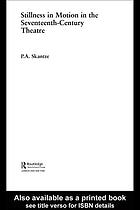 Stillness in motion in the seventeenth-century theatre