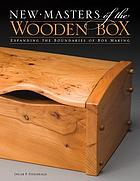New masters of the wooden box : expanding the boundaries of box making