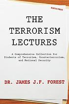 The terrorism lectures : a comprehensive collection for students of terrorism, counterterrorism, and national security