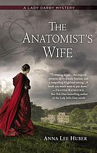 The anatomist's wife : a Lady Darby novel