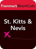 St. Kitts and Nevis, Caribbean : Frommer's ShortCuts.