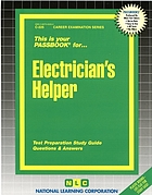 Electrician's helper : test preparation study guide, questions & answers.