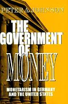 The government of money : monetarism in Germany and the United States