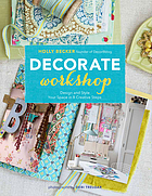 Decorate workshop : design and style your space in 8 creative steps