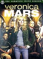 Veronica Mars. / The complete third season