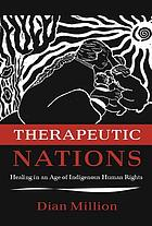 Therapeutic nations : healing in an age of indigenous human rights