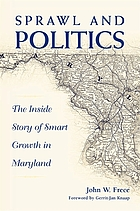 Sprawl & politics : the inside story of smart growth in Maryland