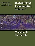 British plant communities. Vol. 1, Woodlands and scrub