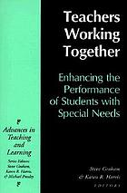 Teachers working together : enhancing the performance of students with special needs