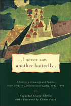 I never saw another butterfly : children's drawings and poems from Terezín Concentration Camp, 1942-1944