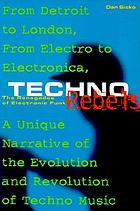 Techno rebels : the renegades of electronic funk