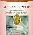 Gossamer webs : the history and techniques of Orenburg lace shawls