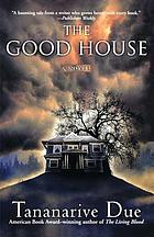 The good house : a novel
